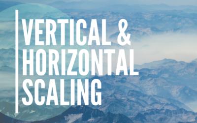 Understanding Vertical Scaling Horizontal Scaling